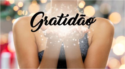 Agradecer sempre é uma dádiva!
