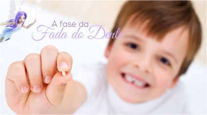 A FASE DA FADA DO DENTE