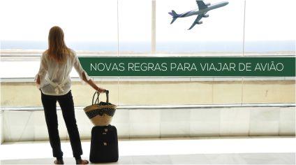 NOVAS REGRAS PARA VIAJAR DE AVIÃO