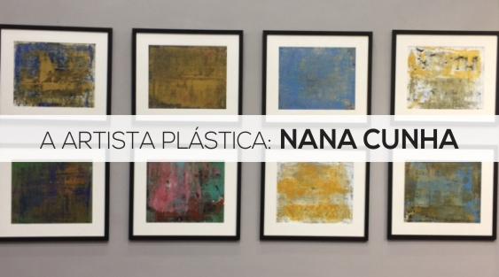 A ARTISTA PLÁSTICA: NANA CUNHA