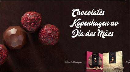 CHOCOLATES KOPENHAGEN NO DIA DAS MÃES