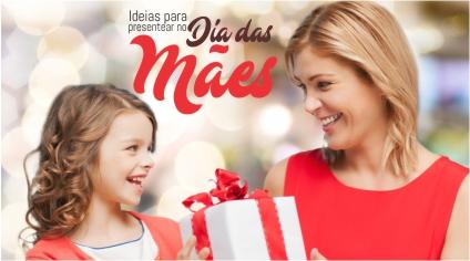 Ideias para presentear no dia das Mães