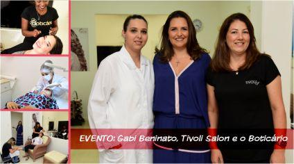 EVENTO: GABI BENINATO, TIVOLI SALON E O BOTICÁRIO