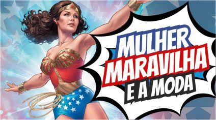 MULHER MARAVILHA E A MODA