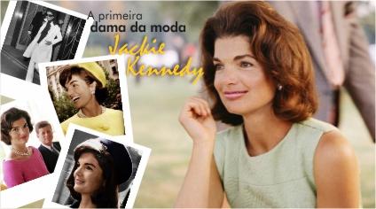 A PRIMEIRA – DAMA DA MODA: JACKIE KENNEDY