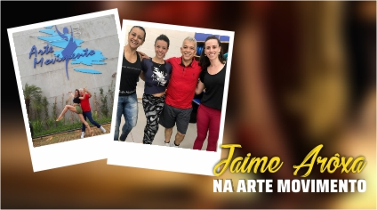 JAIME ARÔXA NA ARTE MOVIMENTO